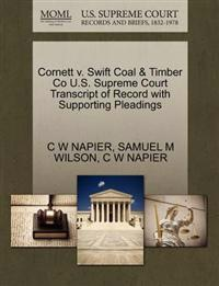 Cornett V. Swift Coal & Timber Co U.S. Supreme Court Transcript of Record with Supporting Pleadings