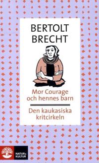 Mor Courage och hennes barn / Den kaukasiska kritcirkeln