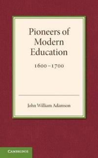 Pioneers of Modern Education 1600-1700