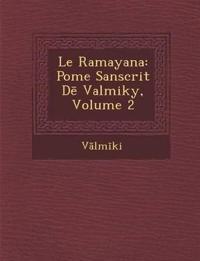 Le Ramayana: Po Me Sanscrit D Valmiky, Volume 2