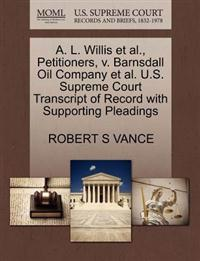 A. L. Willis Et Al., Petitioners, V. Barnsdall Oil Company Et Al. U.S. Supreme Court Transcript of Record with Supporting Pleadings