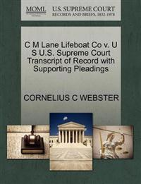 C M Lane Lifeboat Co V. U S U.S. Supreme Court Transcript of Record with Supporting Pleadings