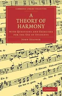 A Theory of Harmony, With Questions and Exercises for the Use of Students