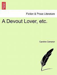 A Devout Lover, Etc.