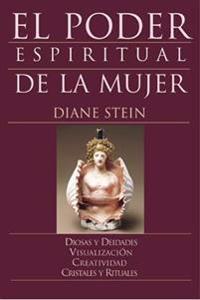 El Poder Espiritual de la Mujer = Women's Spirituality