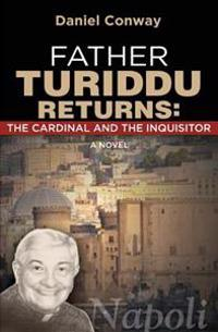 Father Turiddu Returns: The Cardinal and the Inquisitor