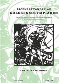 Iscensättandet av Solskensolympiaden : dagspressens konstruktion av föreställda gemenskaper vid Stockholmsolympiaden 1912