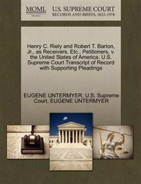 Henry C. Riely and Robert T. Barton, JR., as Receivers, Etc., Petitioners, V. the United States of America. U.S. Supreme Court Transcript of Record with Supporting Pleadings