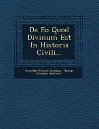 De Eo Quod Divinum Est In Historia Civili...