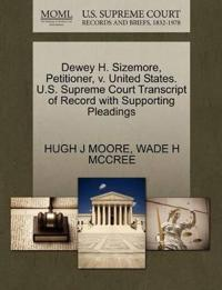 Dewey H. Sizemore, Petitioner, V. United States. U.S. Supreme Court Transcript of Record with Supporting Pleadings