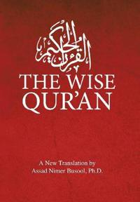 The Wise Qur'an: These Are the Verses of the Wise Book