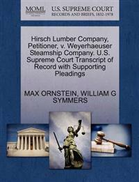 Hirsch Lumber Company, Petitioner, V. Weyerhaeuser Steamship Company. U.S. Supreme Court Transcript of Record with Supporting Pleadings