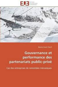 Gouvernance Et Performance Des Partenariats Public-Prive