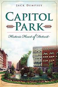 Capitol Park:: Historic Heart of Detroit
