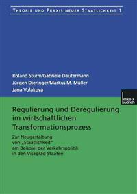 Regulierung Und Deregulierung Im Wirtschaftlichen Transformationsprozess