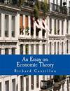 An Essay on Economic Theory: An English Translation of the Author's Essai Sur La Nature Du Commerce En General