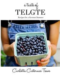 A Taste of Telgte: Recipes for a German Summer