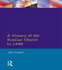 A History of the Russian Church to 1448