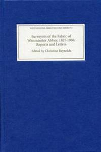 Surveyors of the Fabric of Westminster Abbey, 1827-1906
