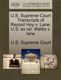 U.S. Supreme Court Transcripts of Record Hoy V. Lane; U.S. Ex Rel. Wattis V. Lane