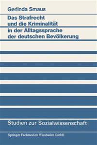 Das Strafrecht Und Die Kriminalität in Der Alltagssprache Der Deutschen Bevölkerung