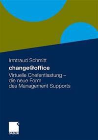 Change@office: Virtuelle Chefentlastung - Die Neue Form Des Managementsupports