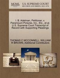 I. B. Adelman, Petitioner, V. Paramount Pictures, Inc., Etc., et al. U.S. Supreme Court Transcript of Record with Supporting Pleadings