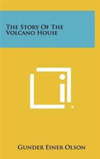 The Story of the Volcano House