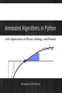 Annotated Algorithms in Python: With Applications in Physics, Biology, and Finance