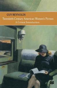 Twentieth-Century American Women's Fiction