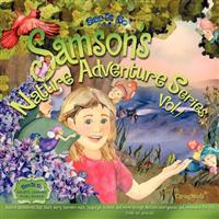 Samson's Nature Adventure Series Vol.1: Nature Adventures That Teach Early Learners Math, Language, Science and More Through Multiple Intelligences an
