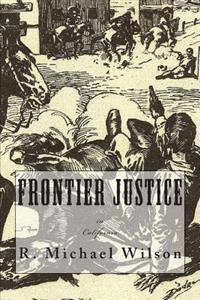 Frontier Justice: California