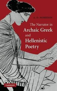 The Narrator in Archaic Greek and Hellenistic Poetry