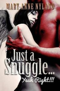 Just a Snuggle Yeah Right!!!